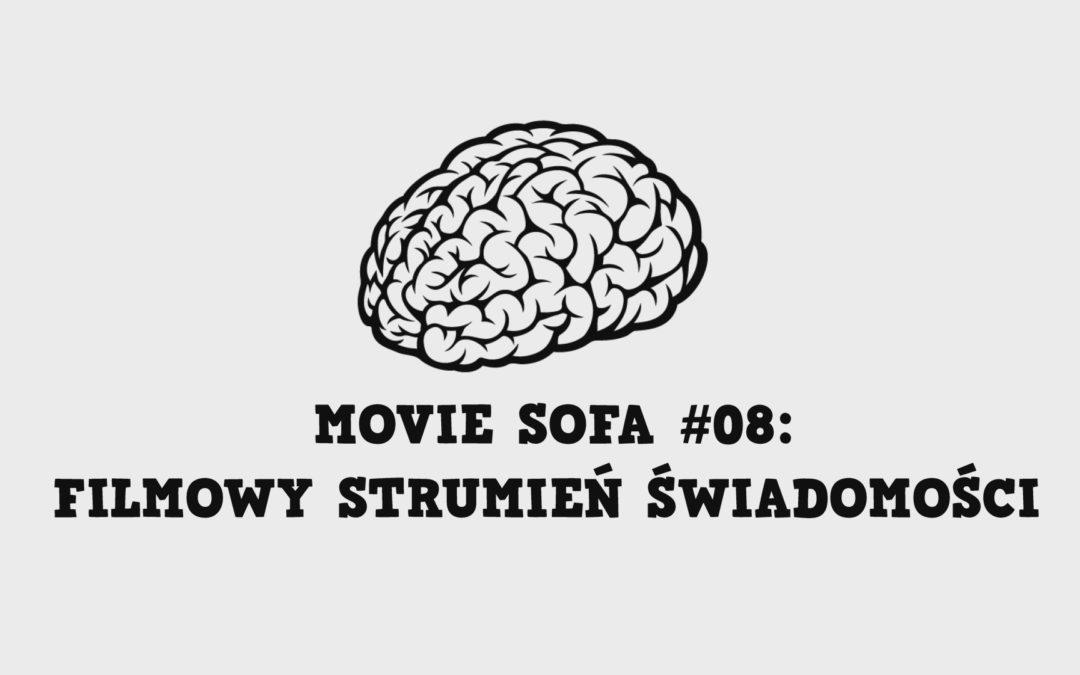 #08: Filmowy Strumień Świadomości